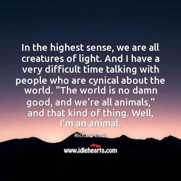 Image, In the highest sense, we are all creatures of light. And I