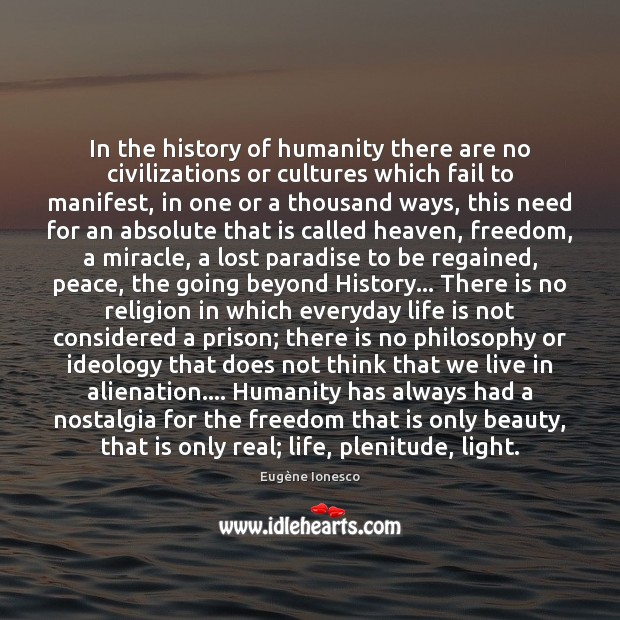 In the history of humanity there are no civilizations or cultures which Image