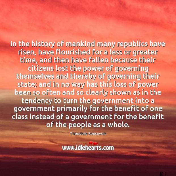 In the history of mankind many republics have risen, have flourished for Image