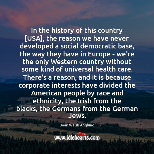 In the history of this country [USA], the reason we have never Joan Walsh Anglund Picture Quote