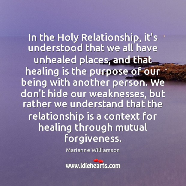 Image, In the Holy Relationship, it's understood that we all have unhealed places,