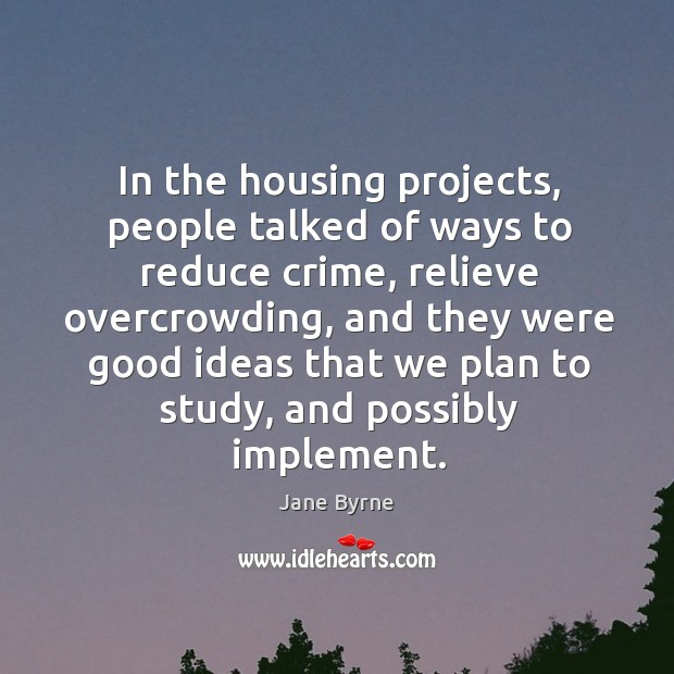 In the housing projects, people talked of ways to reduce crime, relieve overcrowding Image