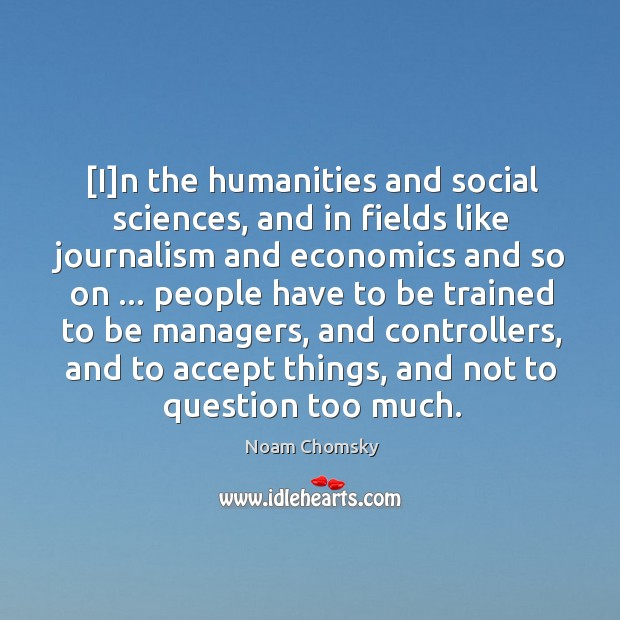 [I]n the humanities and social sciences, and in fields like journalism Image