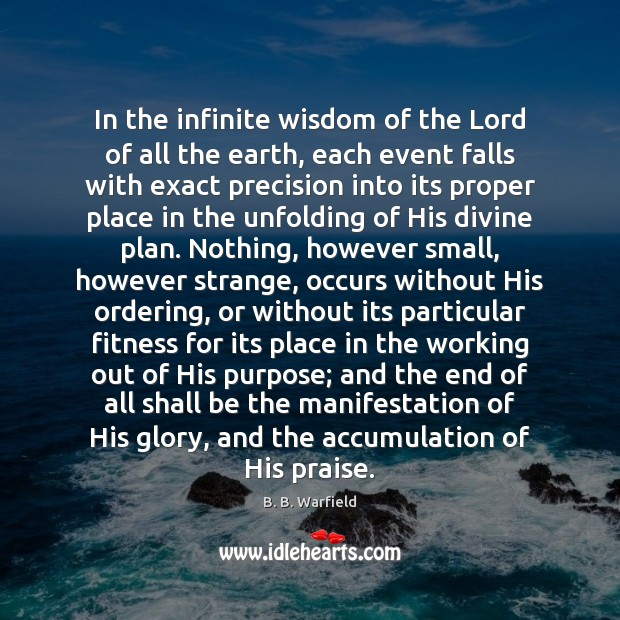 Image, In the infinite wisdom of the Lord of all the earth, each