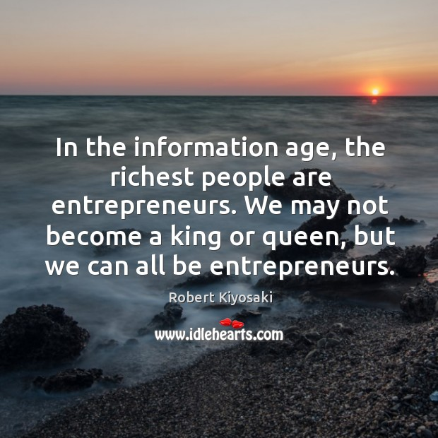 Image, In the information age, the richest people are entrepreneurs. We may not