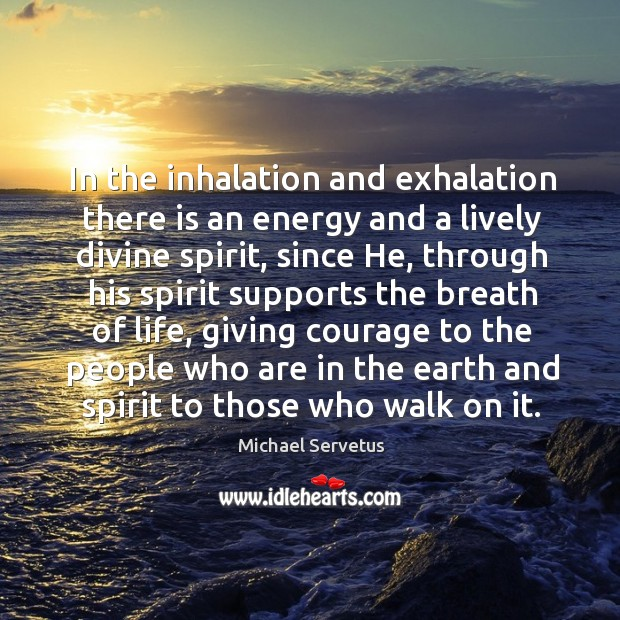 In the inhalation and exhalation there is an energy and a lively divine spirit Image