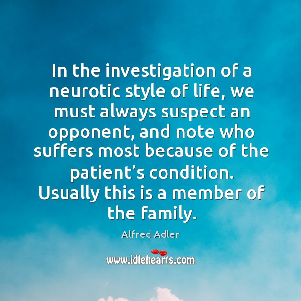 Image, In the investigation of a neurotic style of life, we must always suspect an opponent