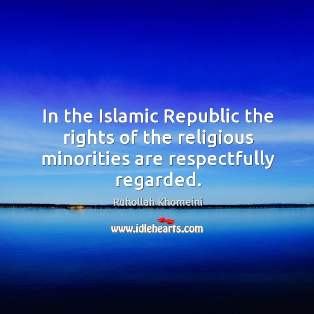 Image, In the Islamic Republic the rights of the religious minorities are respectfully regarded.