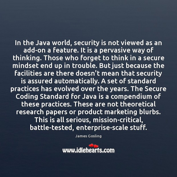 In the Java world, security is not viewed as an add-on a Image