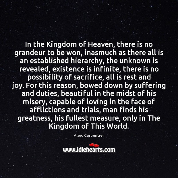 Image, In the Kingdom of Heaven, there is no grandeur to be won,