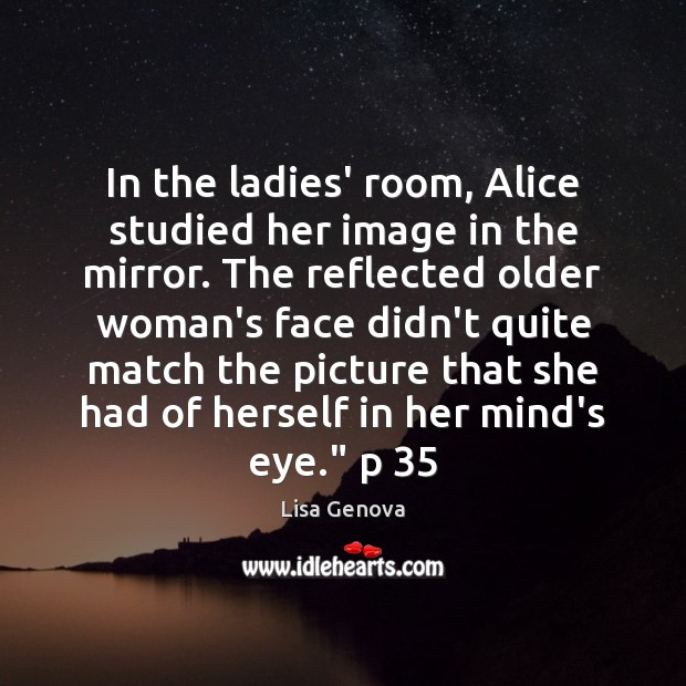 Image, In the ladies' room, Alice studied her image in the mirror. The