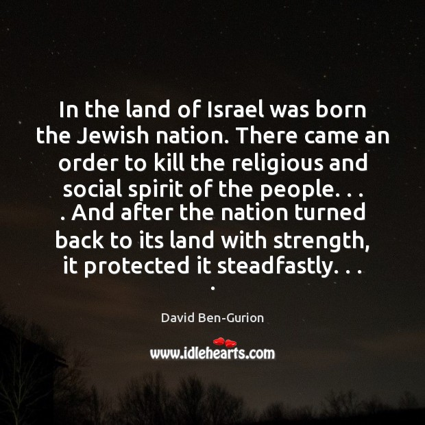 In the land of Israel was born the Jewish nation. There came Image