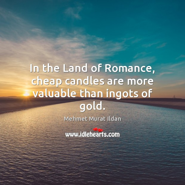 Image, In the Land of Romance, cheap candles are more valuable than ingots of gold.