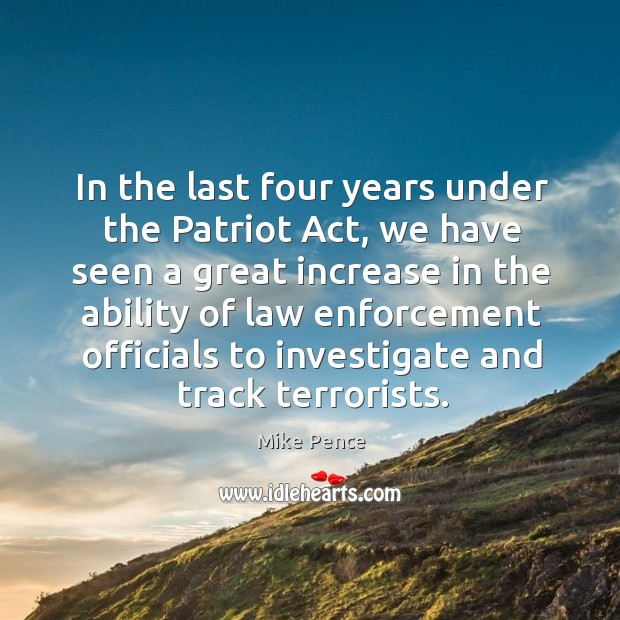 In the last four years under the patriot act, we have seen a great Image