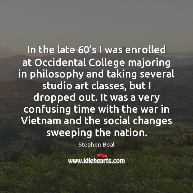 In the late 60's I was enrolled at Occidental College majoring in Image