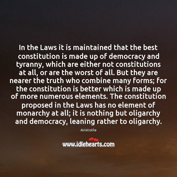 In the Laws it is maintained that the best constitution is made Image