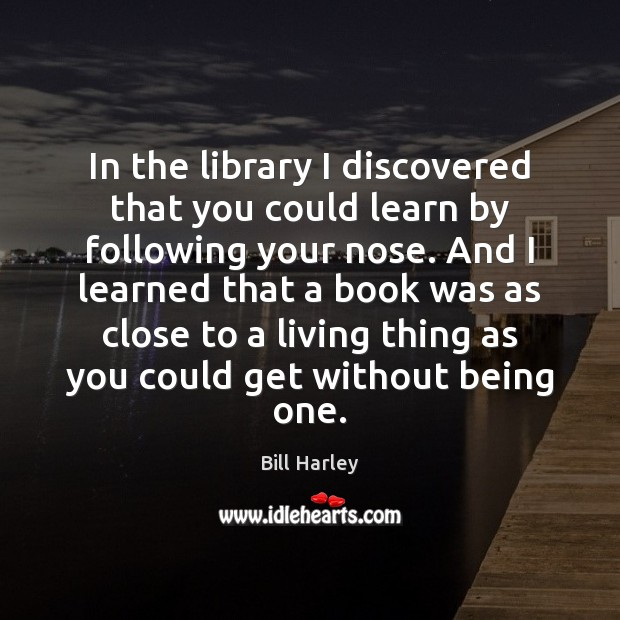 In the library I discovered that you could learn by following your Image
