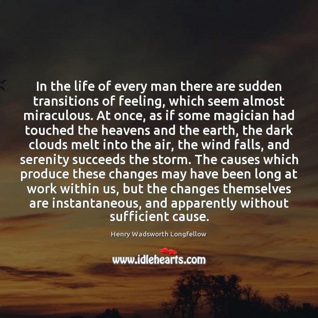 Image, In the life of every man there are sudden transitions of feeling,