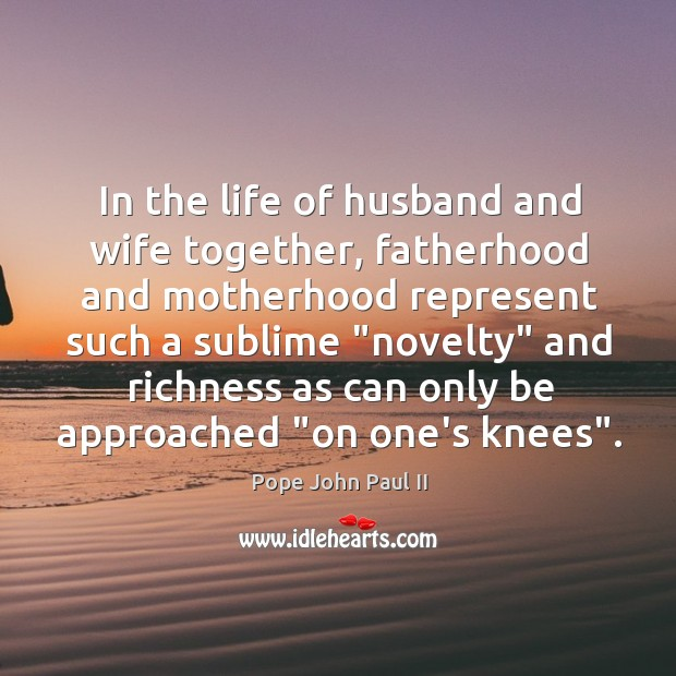 Pope John Paul II Quote: In The Life Of Husband And Wife