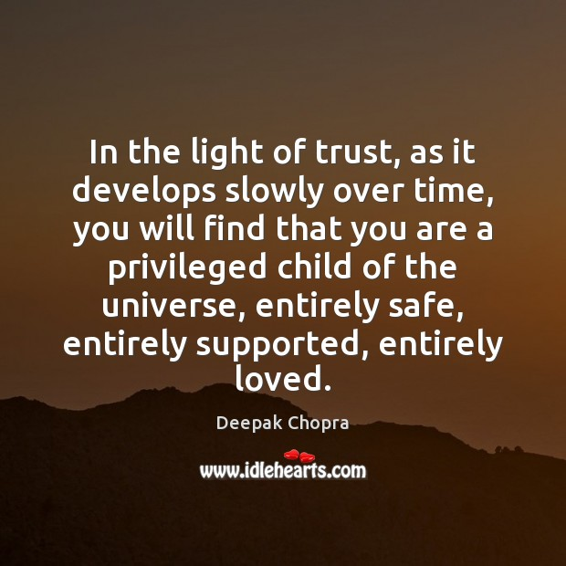 In the light of trust, as it develops slowly over time, you Image