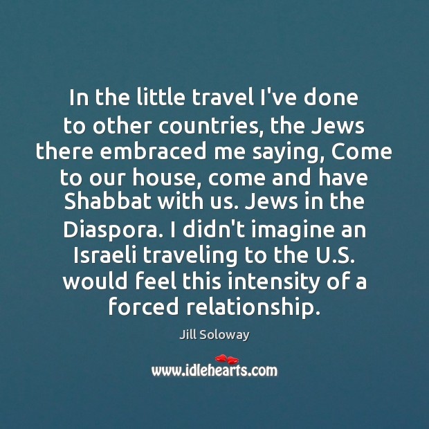 In the little travel I've done to other countries, the Jews there Image