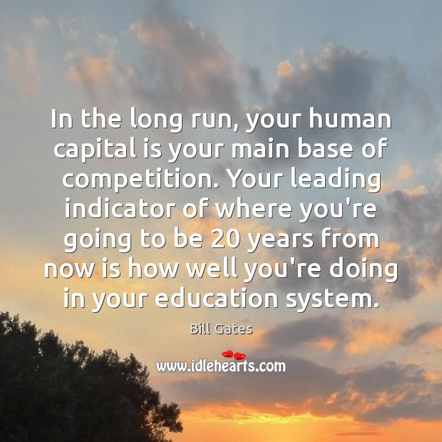 In the long run, your human capital is your main base of Image