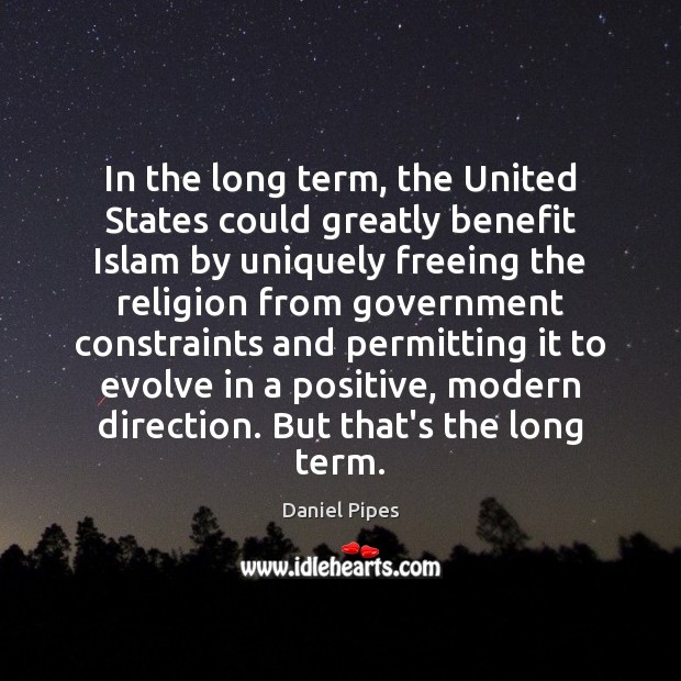 In the long term, the United States could greatly benefit Islam by Image