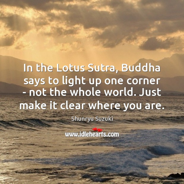 In the Lotus Sutra, Buddha says to light up one corner – Image
