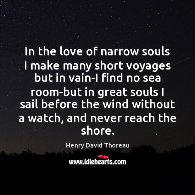 Image, In the love of narrow souls I make many short voyages but