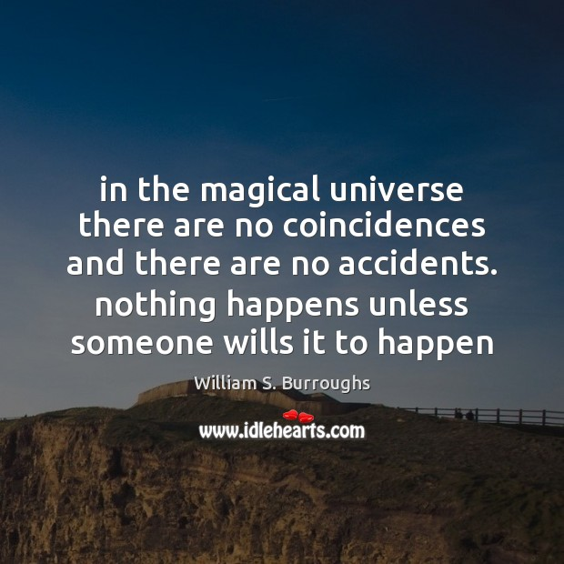 Image, In the magical universe there are no coincidences and there are no