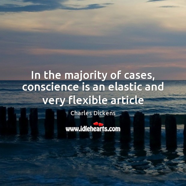 Image, In the majority of cases, conscience is an elastic and very flexible article