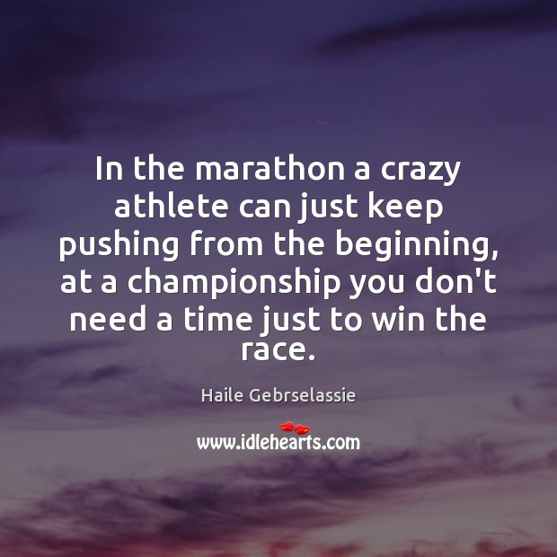 Image, In the marathon a crazy athlete can just keep pushing from the