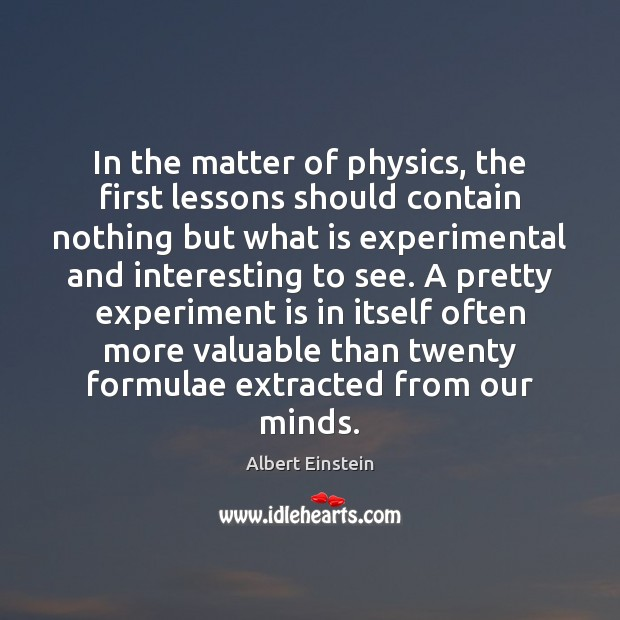 Image, In the matter of physics, the first lessons should contain nothing but
