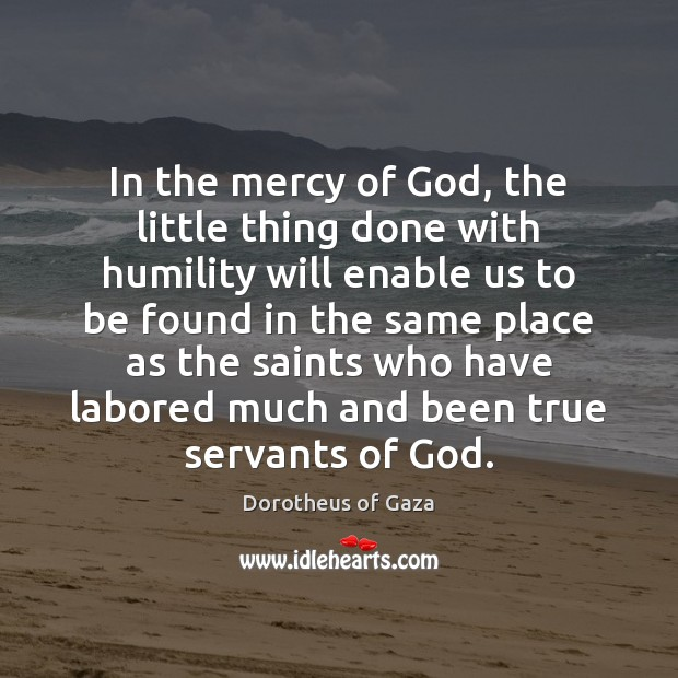 Image, In the mercy of God, the little thing done with humility will