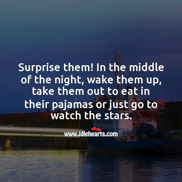 Image, In the middle of the night, wake them up, take them out to watch the stars.