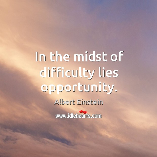 Image, In the midst of difficulty lies opportunity.