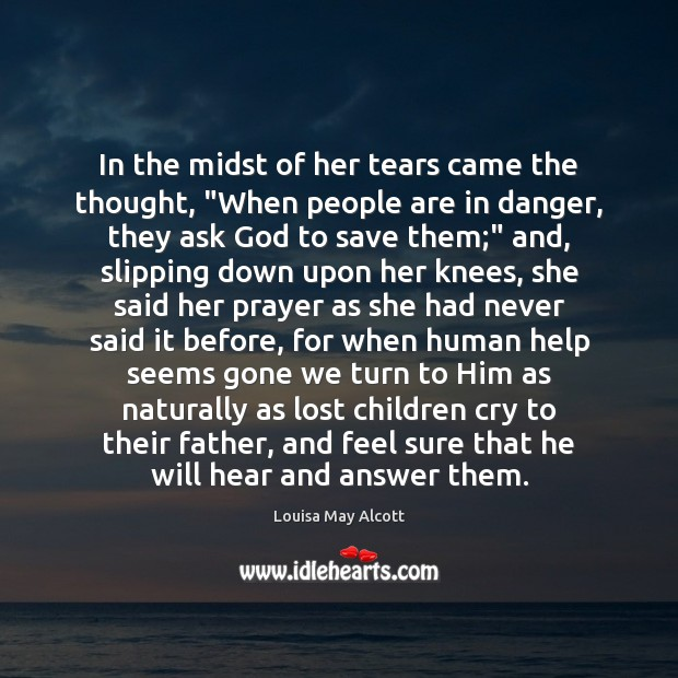 """In the midst of her tears came the thought, """"When people are Image"""