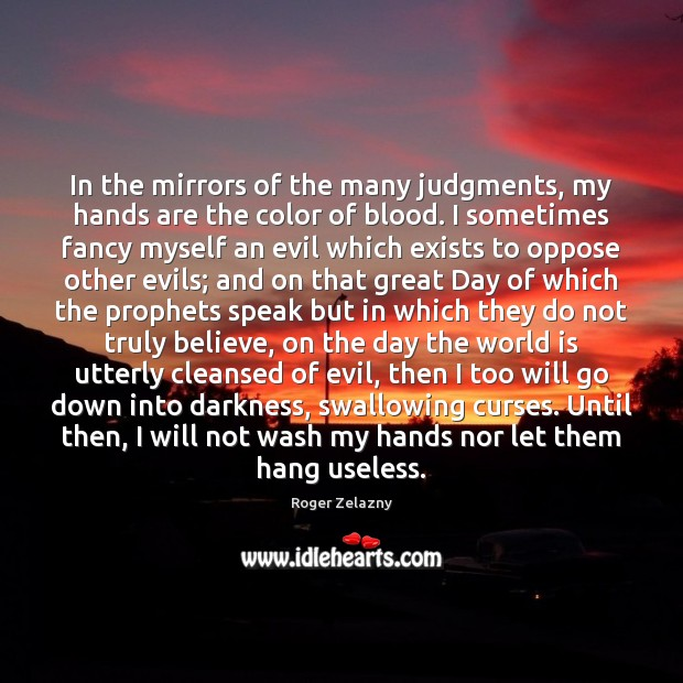 Image, In the mirrors of the many judgments, my hands are the color