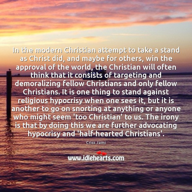 In the modern Christian attempt to take a stand as Christ did, Image