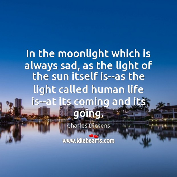Image, In the moonlight which is always sad, as the light of the
