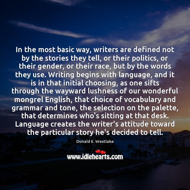 Image, In the most basic way, writers are defined not by the stories