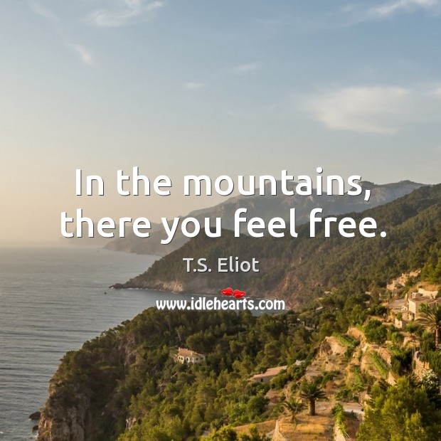 Image, In the mountains, there you feel free.