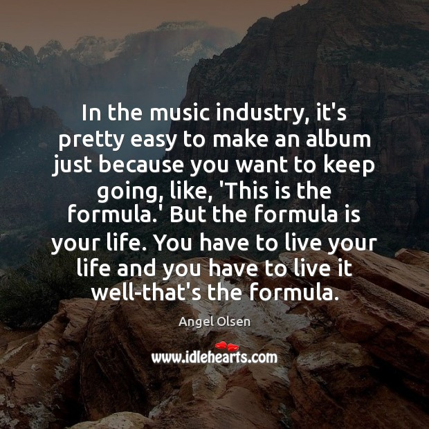 Image, In the music industry, it's pretty easy to make an album just