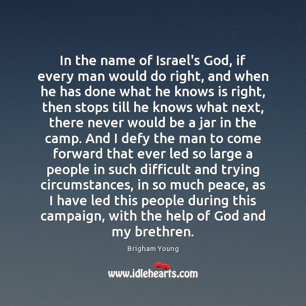 In the name of Israel's God, if every man would do right, Image