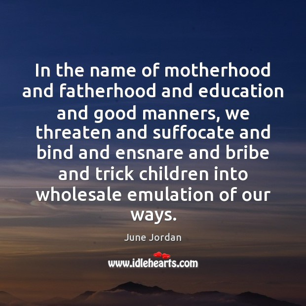 In the name of motherhood and fatherhood and education and good manners, Image