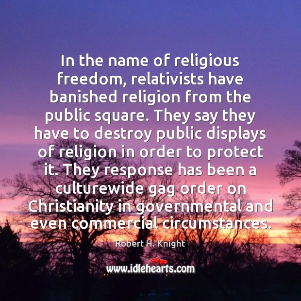 Image, In the name of religious freedom, relativists have banished religion from the