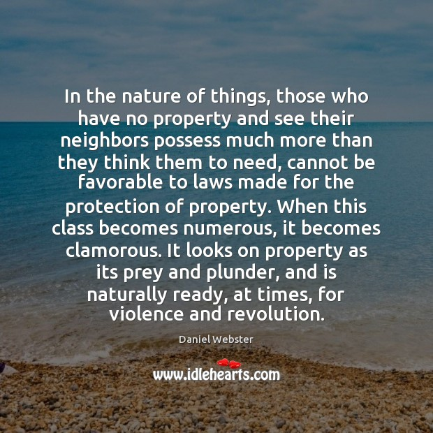 In the nature of things, those who have no property and see Daniel Webster Picture Quote