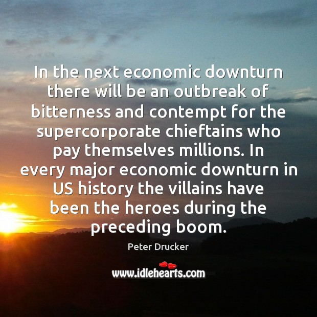 In the next economic downturn there will be an outbreak of bitterness Image