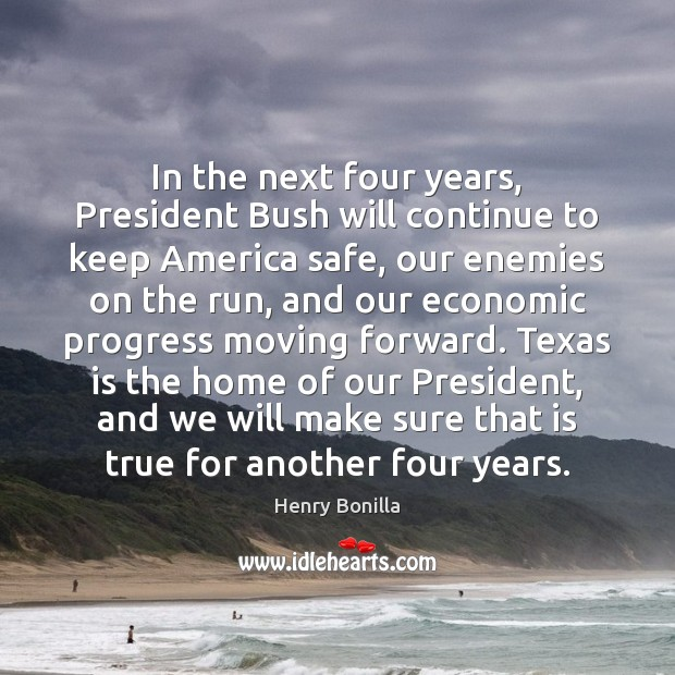 In the next four years, President Bush will continue to keep America Image