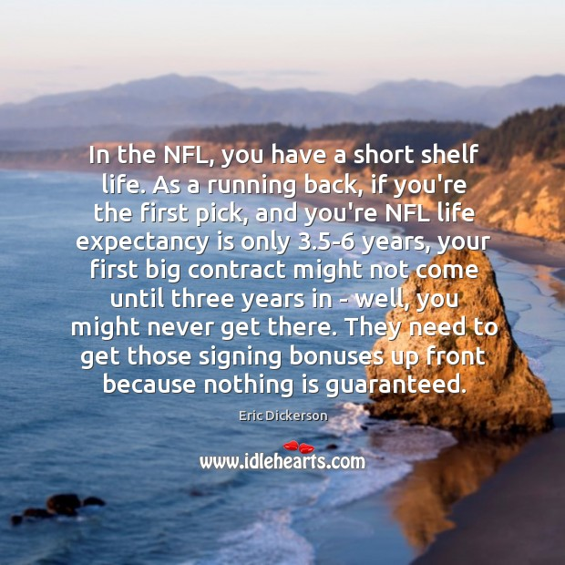 In the NFL, you have a short shelf life. As a running Image